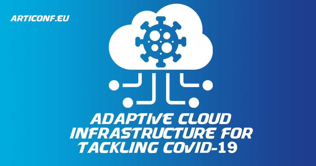 Adaptive cloud infrastructure for tackling COVID-19